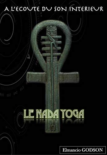 LE NADA YOGA: A lécoute du son intérieur (French Edition ...