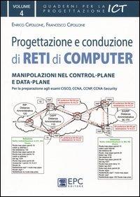 Progettazione e conduzione di reti di computer. Ediz. illustrata: 4 (Privacy e sicurezza informatica) por Enrico Cipollone