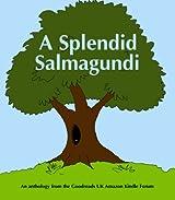 A Splendid Salmagundi