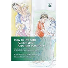 [(How to Live with Autism and Asperger Syndrome: Practical Strategies for Parents and Professionals)] [Author: Joanne Brayshaw] published on (October, 2004)
