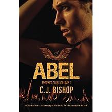 Abel (Phoenix Club) (Volume 1) by CJ Bishop (2014-07-27)
