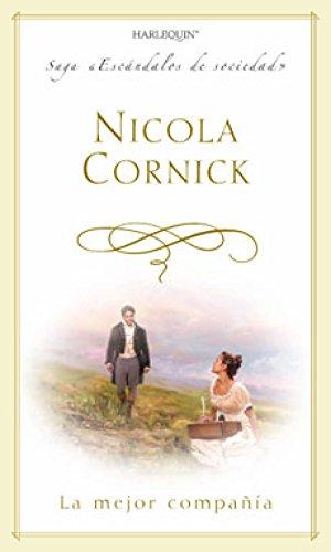 La mejor compañía: Escándalos de Sociedad (4) (Harlequin Sagas) por NICOLA CORNICK