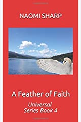 A Feather of Faith: Universal Series Book 4 Paperback