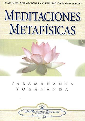 Meditaciones Metafisicas/ Metaphysical Meditations, Oraciones, Afirmaciones y Visualizaciones Universales/ Universal Prayers, Affirmations and Visualizations
