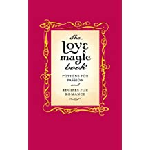 The Love Magic Book: Potions for Passion and Recipes for Romance by Gillian Kemp (January 09,2003)