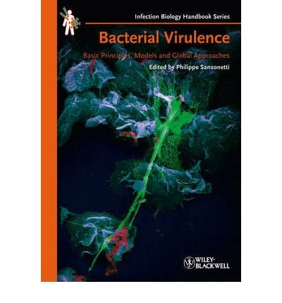 [(Bacterial Virulence: Basic Principles, Models and Global Approaches)] [Author: Philippe Sansonetti] published on (April, 2010)