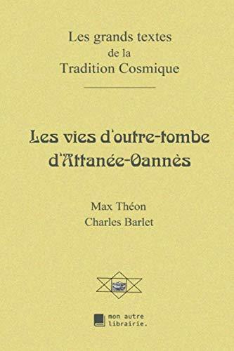 Les vies d'outre-tombe d'Attanée-Oannès par  Max Théon, Charles Barlet