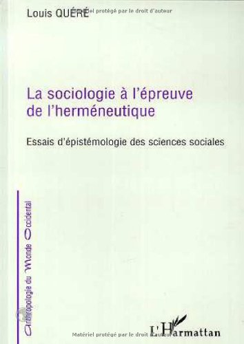La sociologie à l'épreuve de l'herméneutique. Essai d'épistémologie des sciences sociales