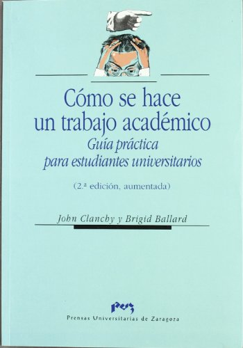 Cómo se hace un trabajo académico. Guía práctica para estudiantes universitarios (Ciencias Sociales)