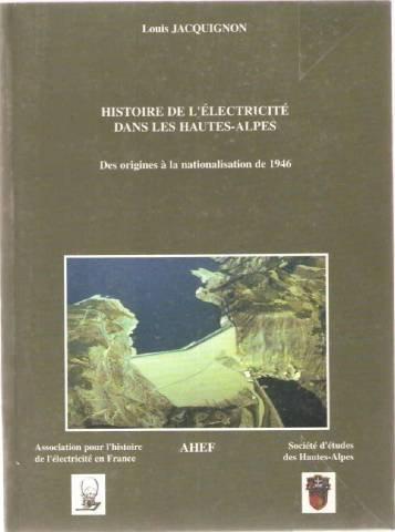 Histoire de l'Électricité Dans les Hautes Alpes des Origines a la Nationalisation