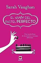 El Arte del Pastel Perfecto by Sarah Vaughn (2015-11-30)
