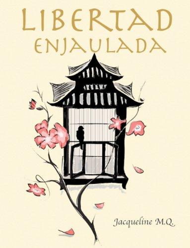 Descargar Libro Libertad Enjaulada: Colección Kaizen de Jacqueline M.Q.