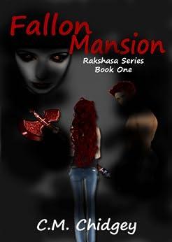 Fallon Mansion (Rakshasa Series, Book 1) by [Chidgey, C.M.]