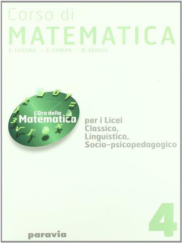 Corso di matematica. Per i Licei e gli Ist. magistrali: 4