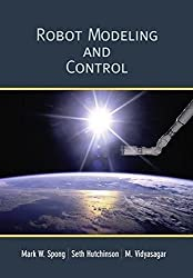 Robot Modeling and Control by Mark W. Spong (2005-11-18)