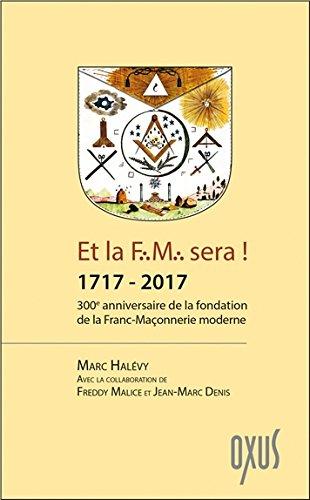 et-la-fm-sera-1717-2017-300eme-anniversaire-de-la-fondation-de-la-franc-maconnerie-moderne