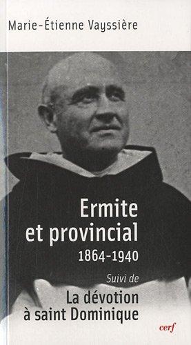 Ermite et provincial (1864-1940) : Suivi de La dvotion  saint Dominique