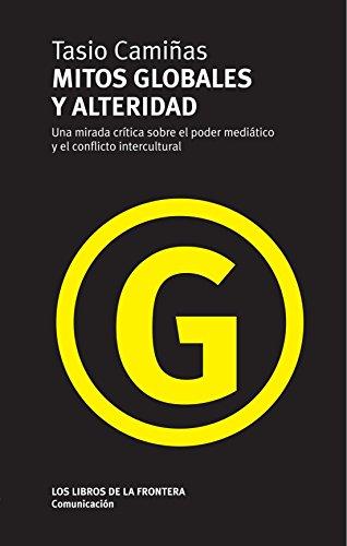 Descargar Libro Mitos Globales Y Alteridad de Tasio Camiñas