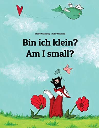 Bin ich klein? Am I small?: Kinderbuch Deutsch-Englisch (zweisprachig/bilingual) por Philipp Winterberg
