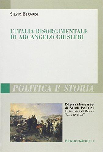 L'Italia risorgimentale di Arcangelo Ghisleri (Polit. e storia.Dip.st.pol.Univ.La Sapien)