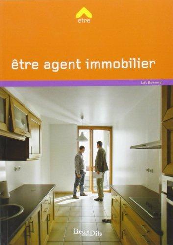 ETRE AGENT IMMOBILIER de LOIC BONNEVAL (2 mai 2013) Broché