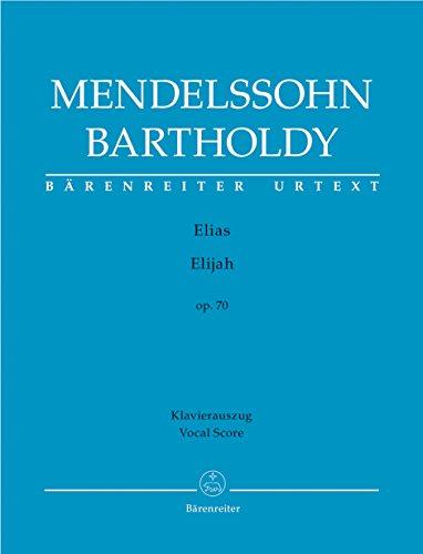 Elias (Elijah) op. 70 -Oratorium-. BÄRENREITER URTEXT. Klavierauszug vokal, Urtextausgabe