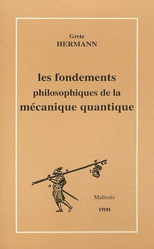 Fondements Philosophiques de La Mecanique Quantique (Mathesis) by Grete Hermann(1996-02-01) par Grete Hermann