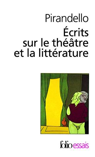 Ecrits Sur Le Theatre (Folio Essais) par Professor Luigi Pirandello