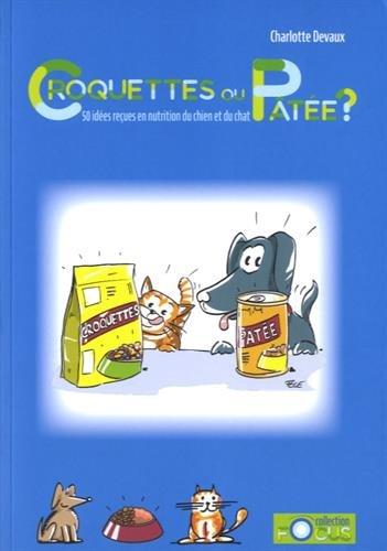 croquettes-ou-patee-50-idees-recues-en-nutrition-du-chien-et-du-chat