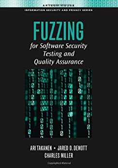 Fuzzing for Software Security Testing and Quality Assurance (Artech House Information Security and Privacy) von [Ari Takanen, Jared DeMott, Charlie Miller]