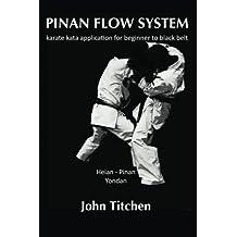Pinan Flow System: Heian - Pinan Yondan: karate kata application for beginner to black belt: Volume 3
