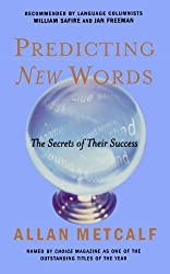 By Metcalf, Allan A. [ [ Predicting New Words: The Secrets of Their Success[ PREDICTING NEW WORDS: THE SECRETS OF THEIR SUCCESS ] By Metcalf, Allan A. ( Author )Jul-14-2004 Paperback ] ] Jul-2004[ Paperback ]