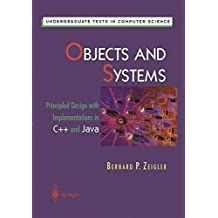 Objects and Systems: Principled Design with Implementations in C++ and Java (Undergraduate Texts in Computer Science) by Bernard P. Zeigler (1997-01-27)