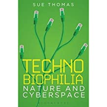 [(Technobiophilia: Nature and Cyberspace)] [ By (author) Sue Thomas ] [November, 2013]