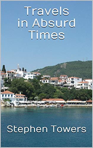 Travels in Absurd Times (English Edition) -