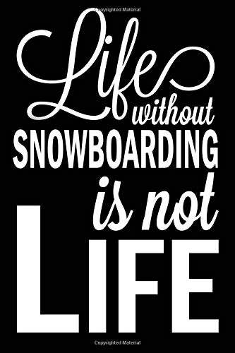 Life Without Snowboarding Is Not Life: Snowboarding Blank Lined Journal, Gift Notebook for Kids and Teens por Curious Graphix