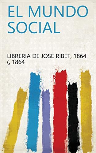El Mundo Social eBook: 1864 (, 1864 Libreria de Jose Ribet: Amazon ...