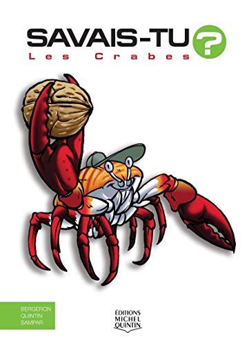 Savais-tu ? - Les crabes par Alain m. Bergeron