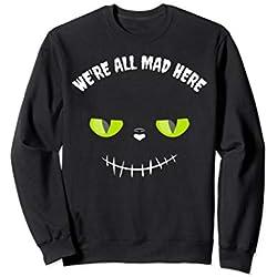 Halloween Motto Party Kostüm We're all mad here Grinsekatze Sweatshirt