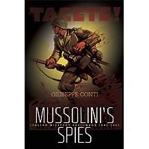 Mussolini's Spies: Italian Military Espionage, 1940-1943