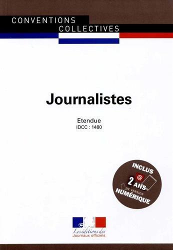 Journalistes, Convention collective nationale étendue,11ème édition Janvier 2015 - Brochure n°3136 - IDCC : 1480