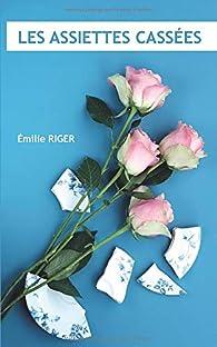 Les assiettes cassées par Émilie Riger