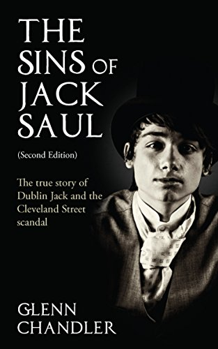 The Sins of Jack Saul (Second Edition): The True Story of Dublin Jack and The Cleveland Street Scandal (English Edition) por Glenn Chandler