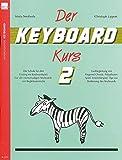 Der Keyboard-Kurs. Band 2: Die Schule für den Einstieg ins Keyboard-Spiel. Für alle einmanualigen Keyboards mit Begleitautomatik. Liedbegleitung mit ... Tipps zur Bedienung des Keyboards - Maria Swoboda, Christoph Lipport