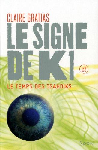 Le signe de K1 (2) : Le temps des tsahdiks