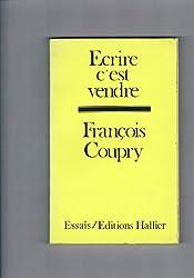 Ecrire c'est vendre. Esquisse d'une économie politique de la littérature.