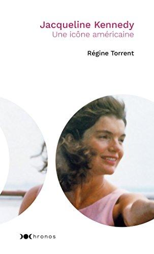 Jacqueline Kennedy (HISTOIRE) par Régine TORRENT