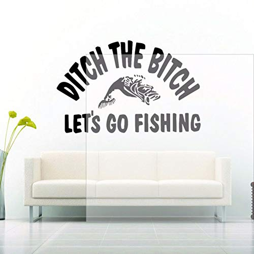 Dwqlx Ditch The Bitch Lets Go Angeln Wandaufkleber Zitat Fischrute Spaß Aufkleber Wohnkultur Vinylkleber Poster Abnehmbare Tapete 65 * 42 Cm