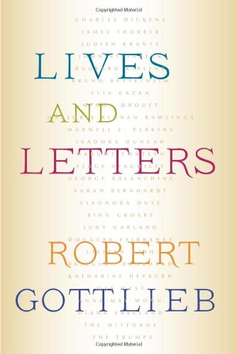 Lives and Letters por Robert Gottlieb