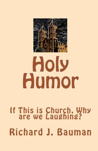 Holy Humor: If This is Church, Why are we Lauging?